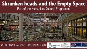 Image of the interior of the Pitt Rivers Museum with the heading Shrunken Heads and the Empty Space